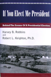 If You Elect Me President by Harvey B. Robbins